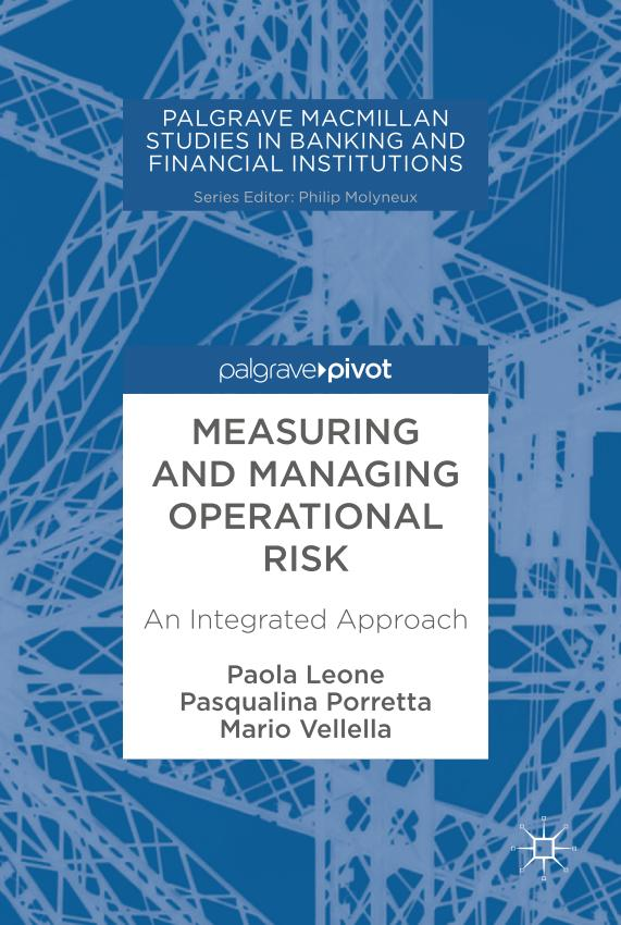 Measuring and Managing Operational Risk – An Integrated Approach