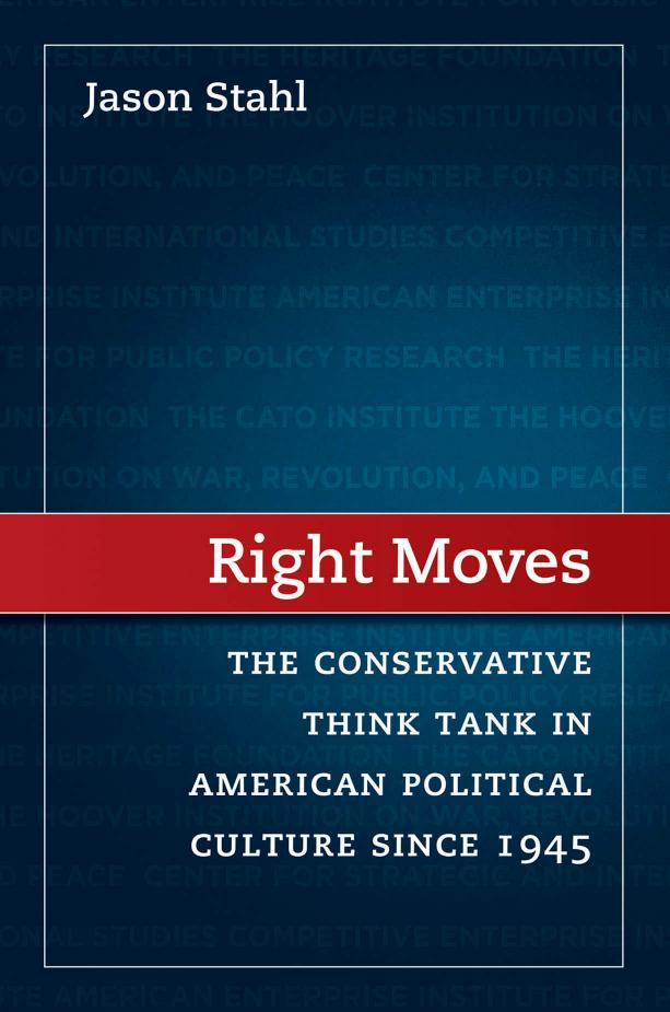 Right Moves – The Conservative Think Tank in American Political Culture since 1945