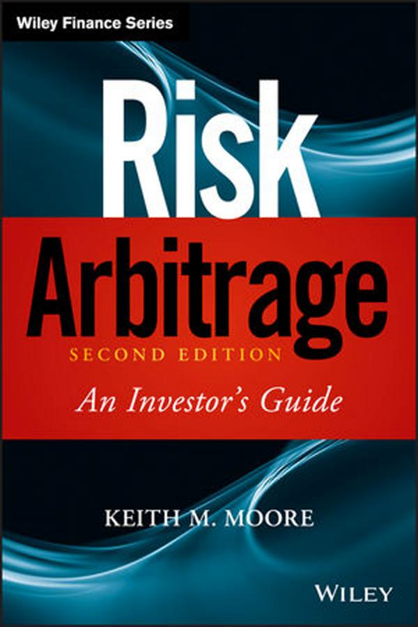 Risk Arbitrage – An Investor's Guide (2nd Edition)