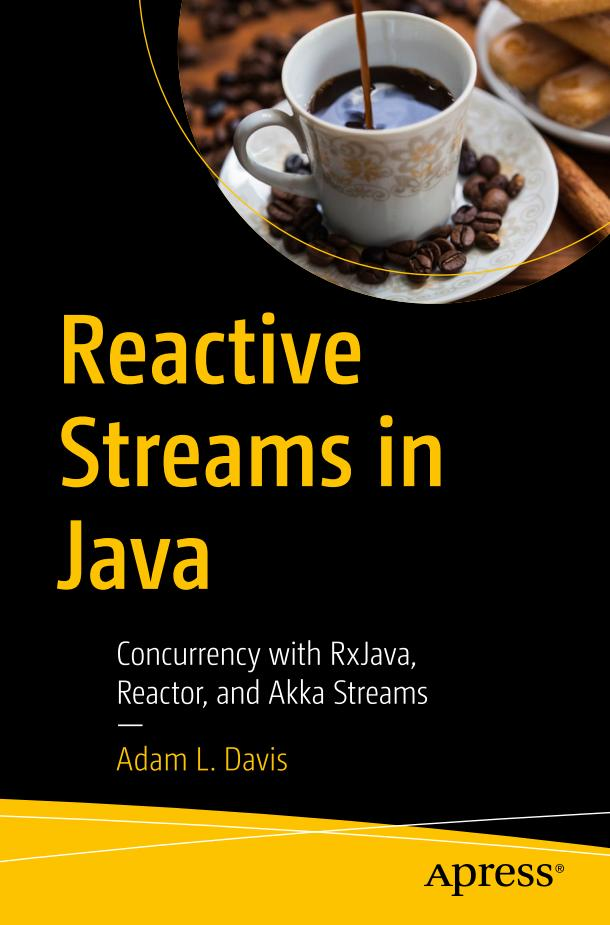 Reactive Streams in Java – Concurrency with RxJava, Reactor, and Akka Streams