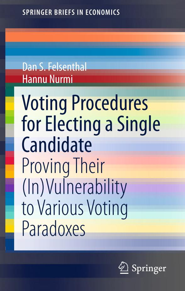 Voting Procedures for Electing a Single Candidate – Proving Their (In)Vulnerability to Various Voting Paradoxes