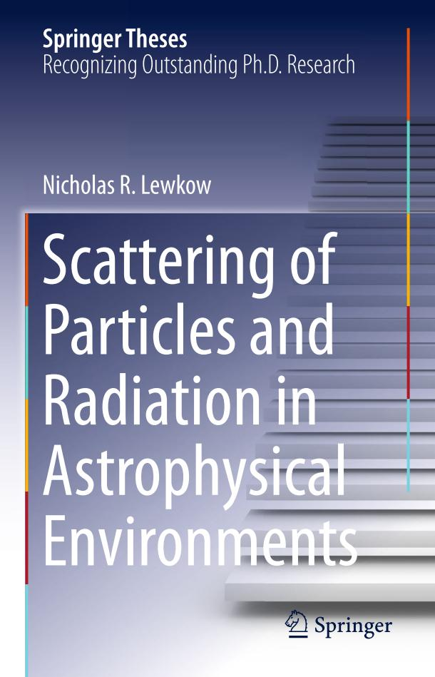 Scattering of Particles and Radiation in Astrophysical Environments