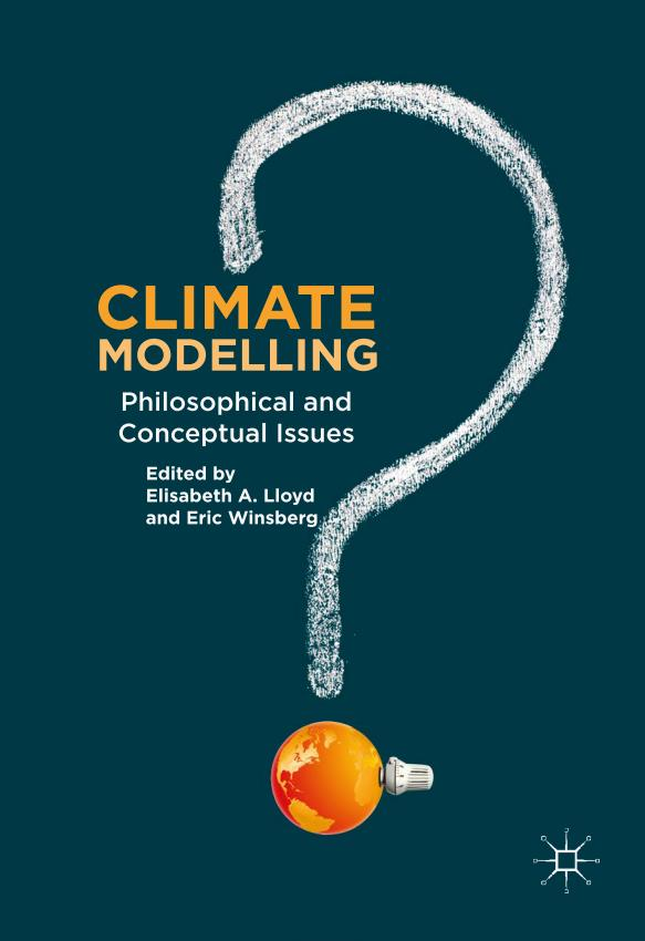 Climate Modelling – Philosophical and Conceptual Issues