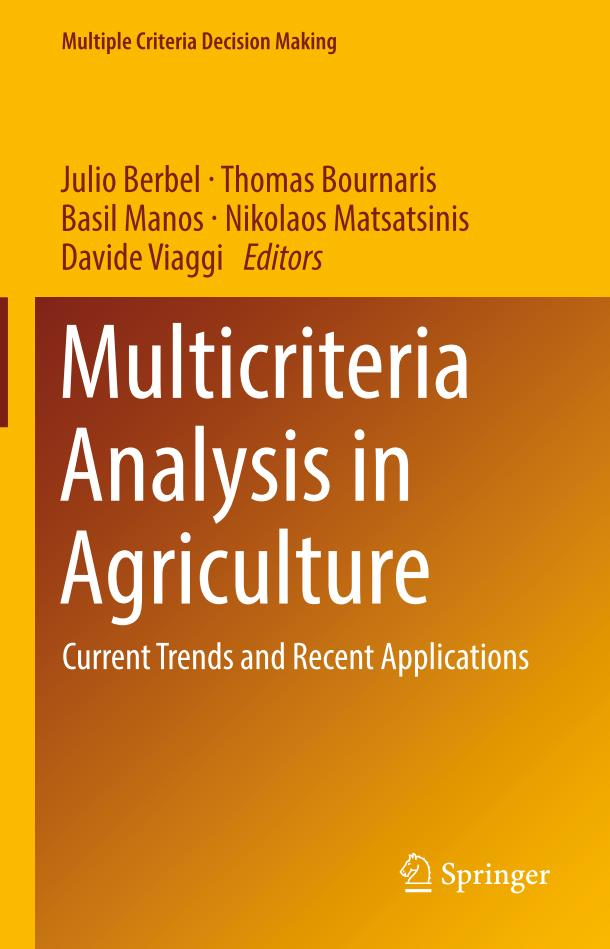 Multicriteria Analysis in Agriculture – Current Trends and Recent Applications
