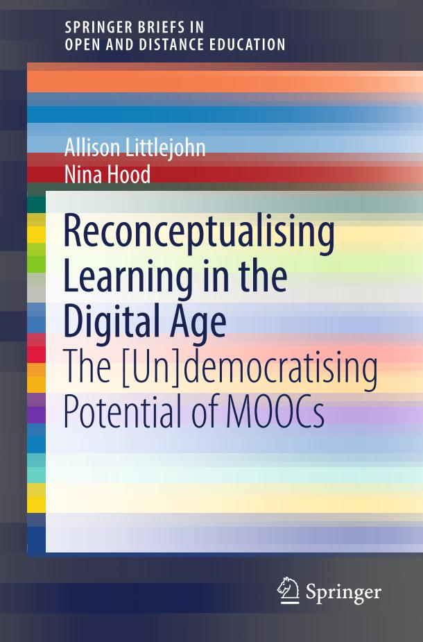 Reconceptualising Learning in the Digital Age – The [Un]democratising Potential of MOOCs