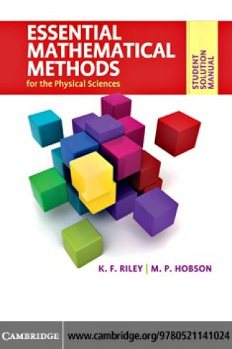 Essential Mathematical Methods for the Physical Sciences – Student Solution Manual