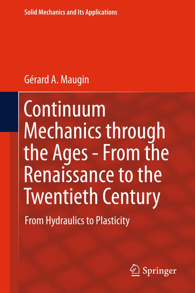 Continuum Mechanics through the Ages – From the Renaissance to the Twentieth Century – From Hydraulics to Plasticity