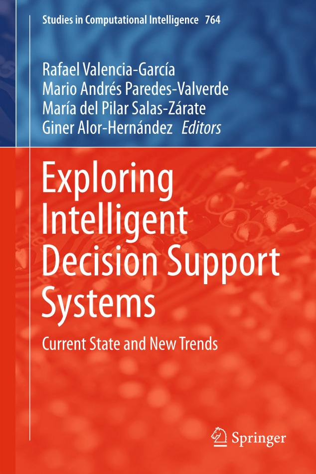 Exploring Intelligent Decision Support Systems – Current State and New Trends