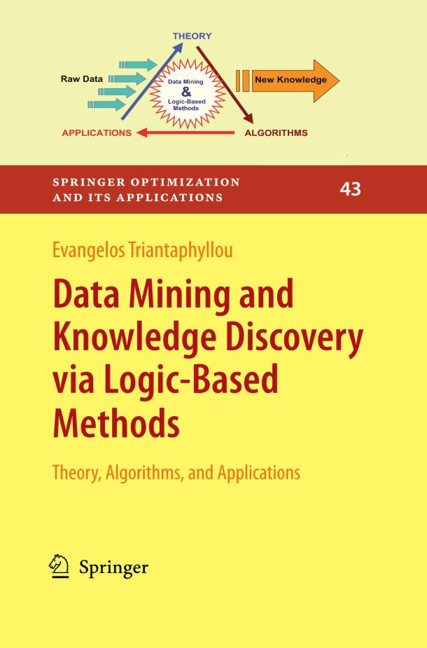 Data Mining and Knowledge Discovery via Logic-Based Methods – Theory, Algorithms and Applications