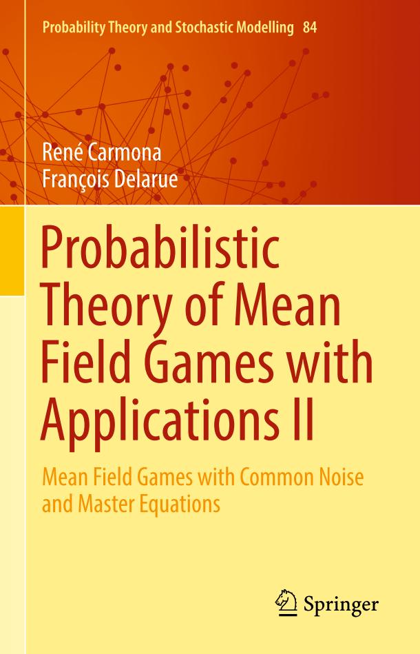 Probabilistic Theory of Mean Field Games with Applications II – Mean Field Games with Common Noise and Master Equations