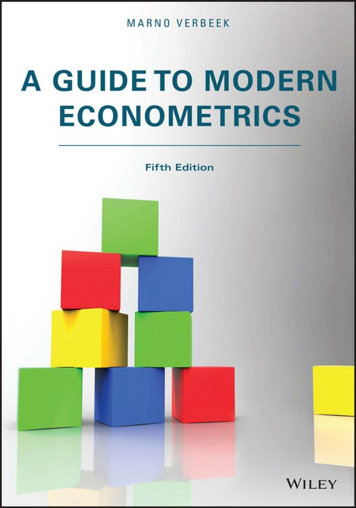 A Guide to Modern Econometrics (5th Edition)
