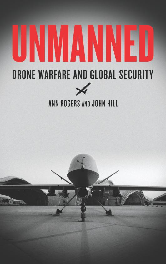 Unmanned – Drone Warfare and Global Security