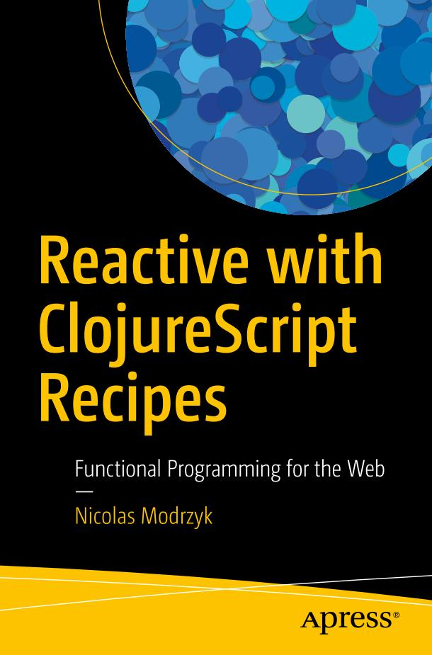 Reactive with ClojureScript Recipes – Functional Programming for the Web