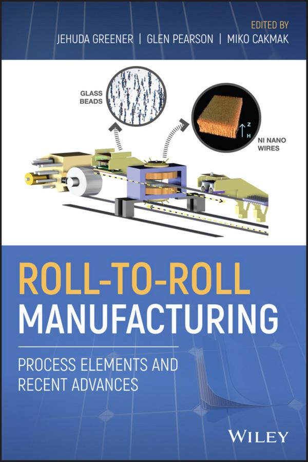 Roll‐to‐Roll Manufacturing – Process Elements and Recent Advances