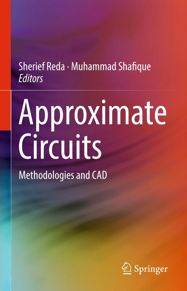 Approximate Circuits – Methodologies and CAD