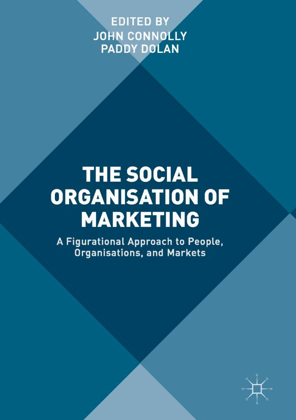 The Social Organisation of Marketing – A Figurational Approach to People, Organisations, and Markets