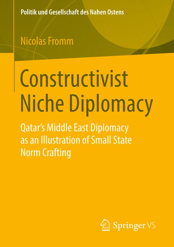 Constructivist Niche Diplomacy – Qatar's Middle East Diplomacy as an Illustration of Small State Norm Crafting