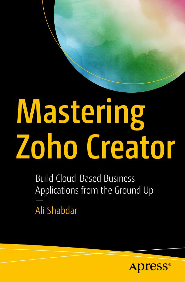 Mastering Zoho Creator – Build Cloud-Based Business Applications from the Ground Up