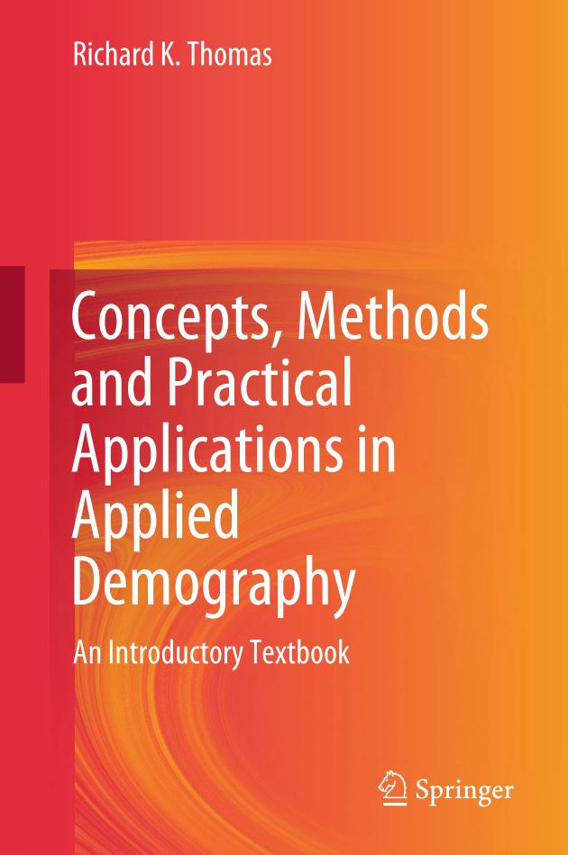 Concepts, Methods and Practical Applications in Applied Demography – An Introductory Textbook