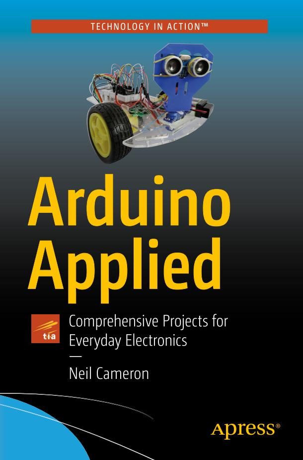 Arduino Applied – Comprehensive Projects for Everyday Electronics