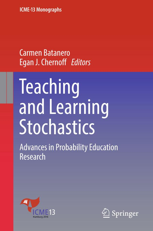Teaching and Learning Stochastics – Advances in Probability Education Research