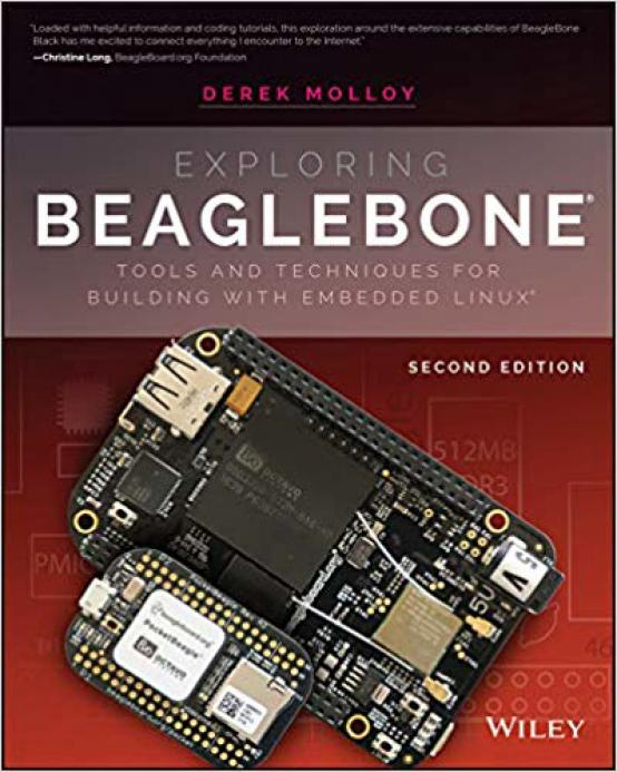 Exploring BeagleBone – Tools and Techniques for Building with Embedded Linux (2nd Edition)