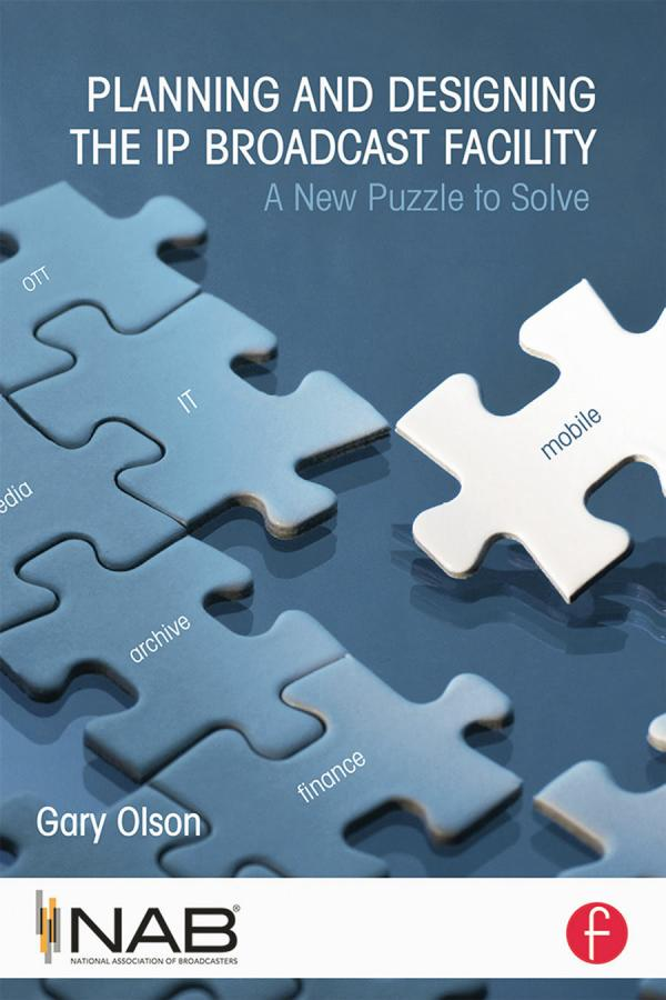 Planning and Designing the IP Broadcast Facility – A New Puzzle to Solve