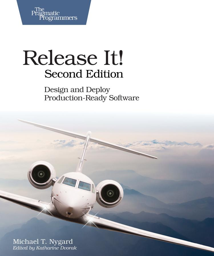 Release It! -Design and Deploy Production-Ready Software (2nd Edition)