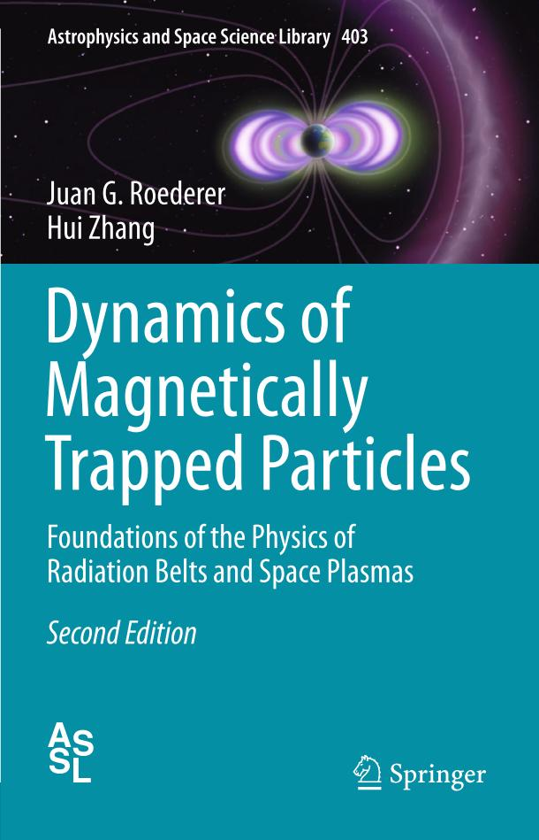 Dynamics of Magnetically Trapped Particles – Foundations of the Physics of Radiation Belts and Space Plasmas (2nd Edition)