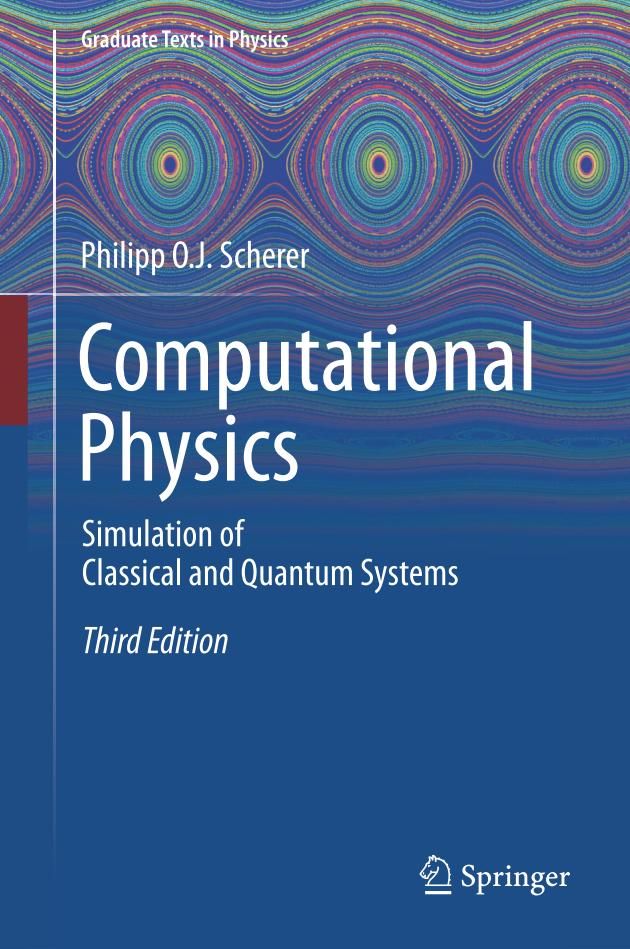 Computational Physics – Simulation of Classical and Quantum Systems (3rd Edition)