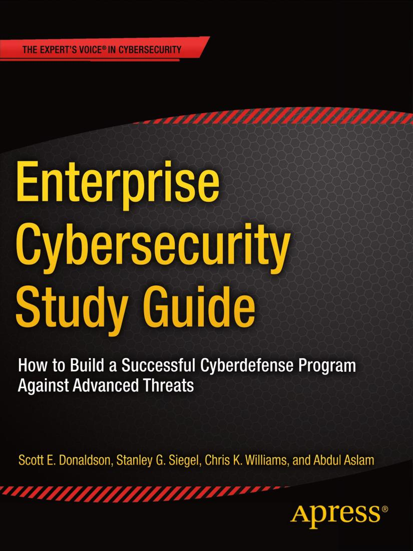 Enterprise Cybersecurity Study Guide – How to Build a Successful Cyberdefense Program Against Advanced Threats