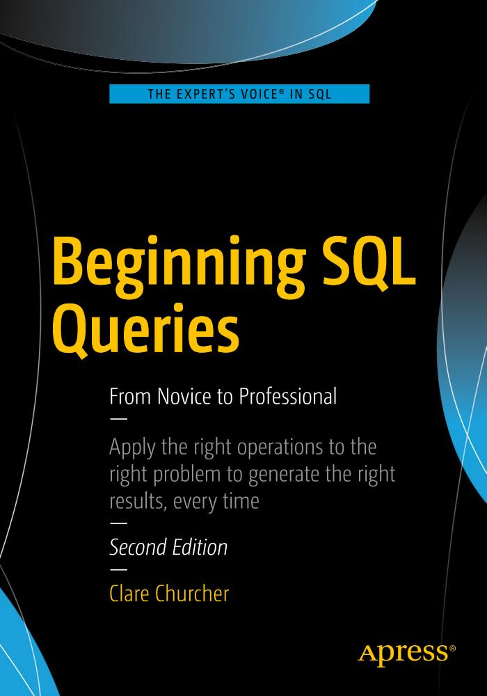 Beginning SQL Queries – From Novice to Professional (2nd Edition)