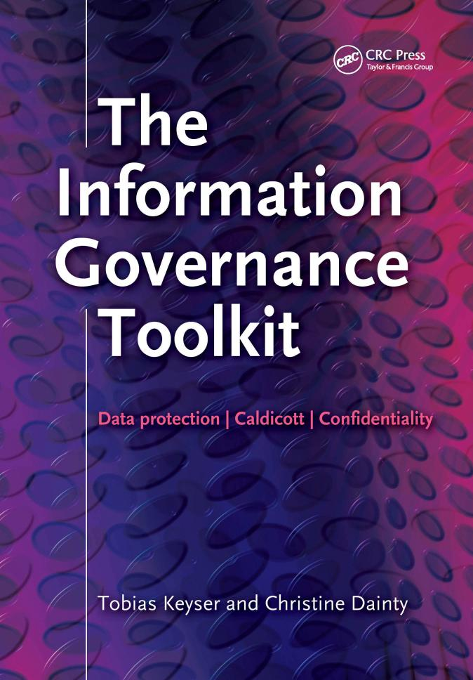The Information Governance Toolkit – Data Protection, Caldicott, Confidentiality