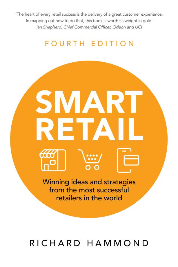 Smart Retail – Winning Ideas and Strategies from the Most Successful Retailers in the World (4th Edition)