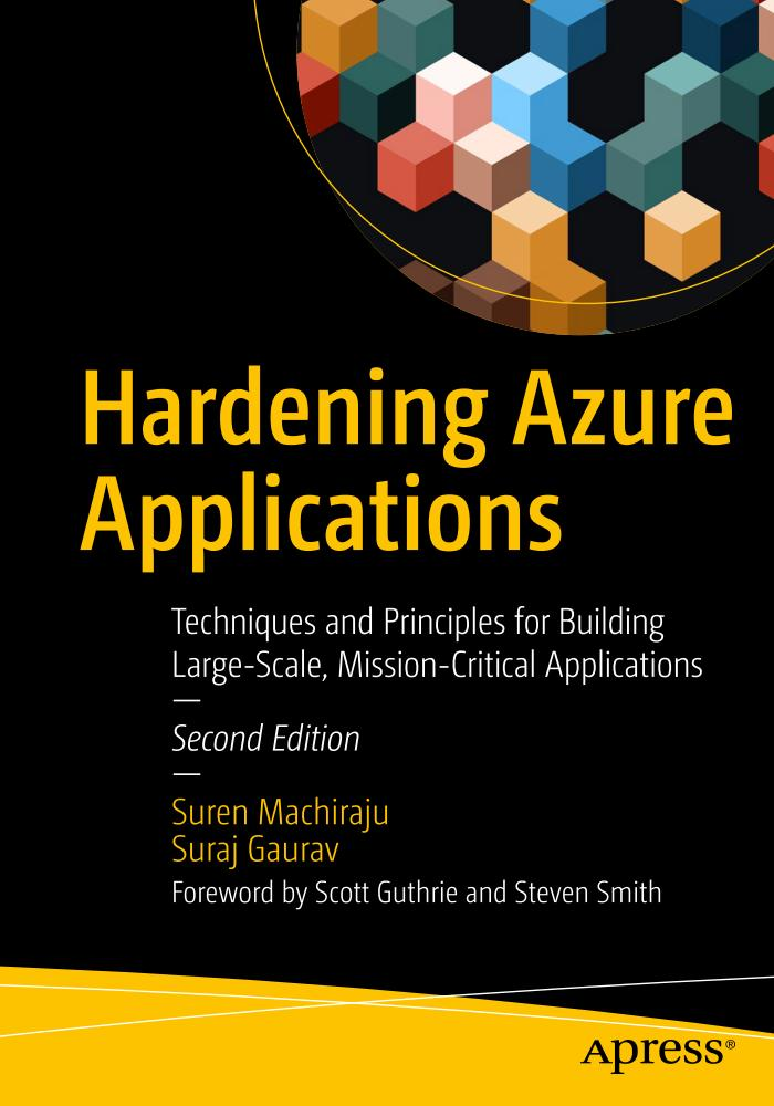 Hardening Azure Applications – Techniques and Principles for Building Large-Scale, Mission-Critical Applications (2nd Edition)