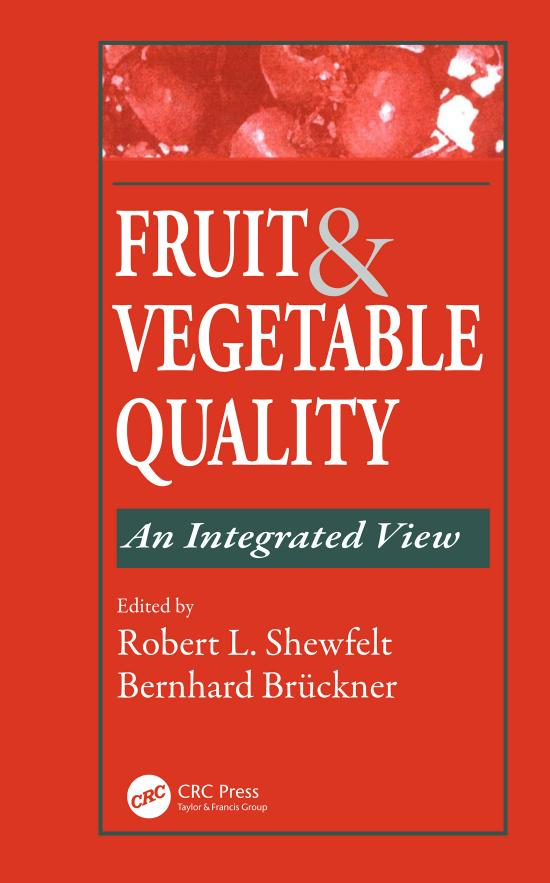 Fruit and Vegetable Quality – An Integrated View