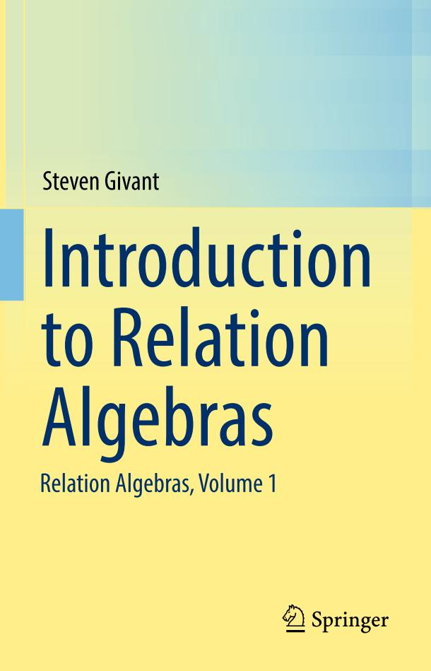 Introduction to Relation Algebras – Relation Algebras (Volume 1)
