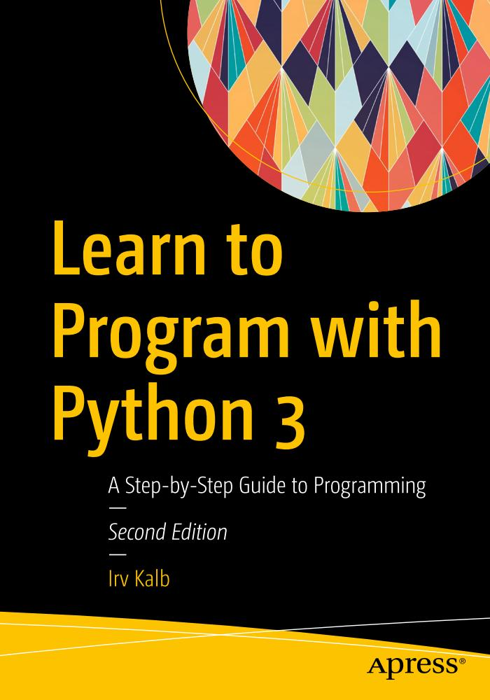 Learn to Program with Python 3 – A Step-by-Step Guide to Programming (2nd Edition)