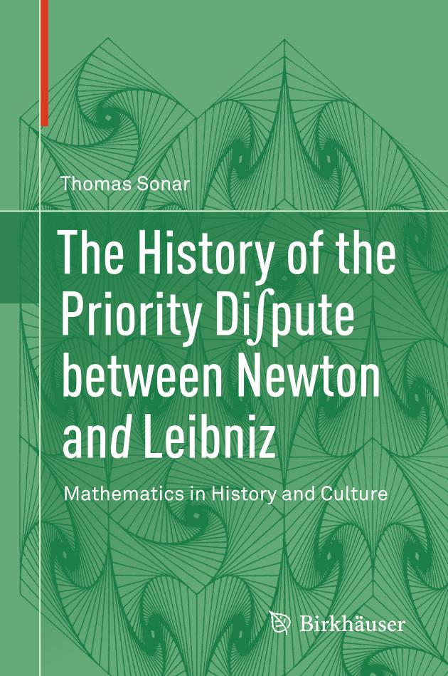 The History of the Priority Di∫pute between Newton and Leibniz – Mathematics in History and Culture