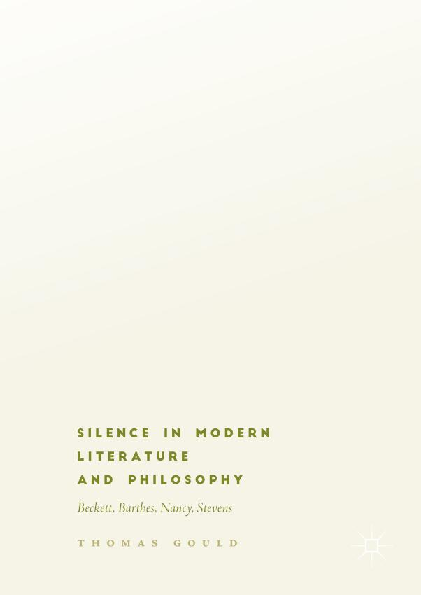 Silence in Modern Literature and Philosophy