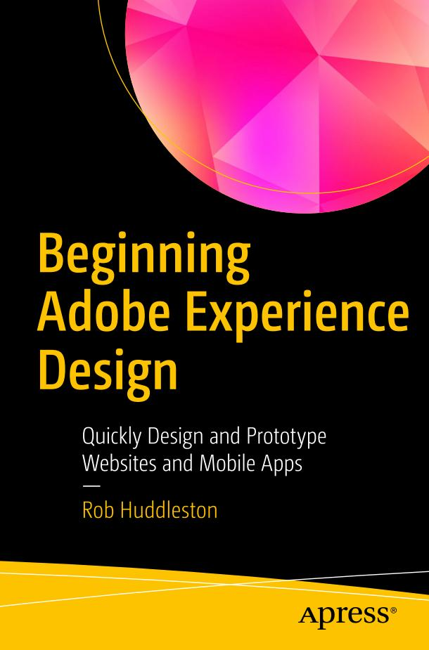 Beginning Adobe Experience Design – Quickly Design and Prototype Websites and Mobile Apps