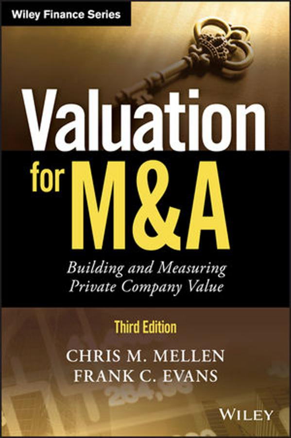 Valuation for M&A – Building and Measuring Private Company Value (3rd Edition)