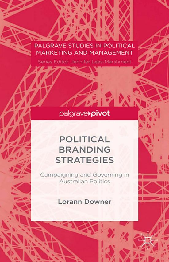 Political Branding Strategies – Campaigning and Governing in Australian Politics