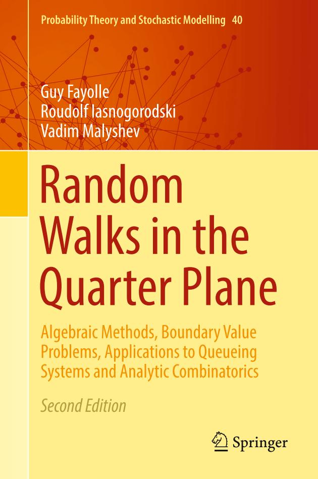 Random Walks in the Quarter Plane – Algebraic Methods, Boundary Value Problems, Applications to Queueing Systems and Analytic Combinatorics (2nd Edition)