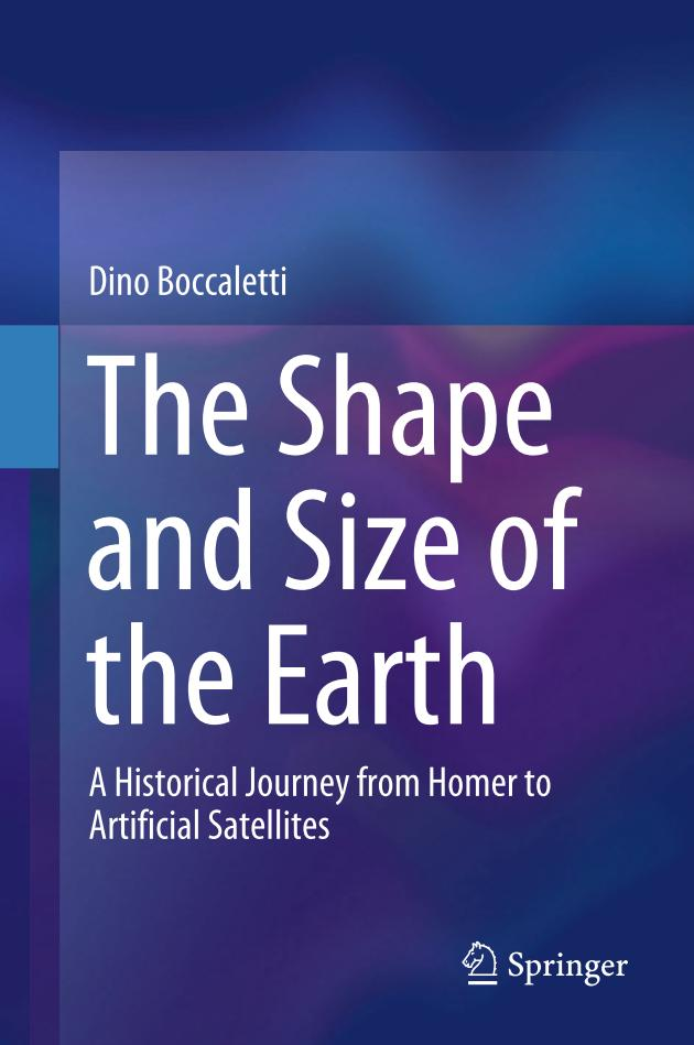 The Shape and Size of the Earth – A Historical Journey from Homer to Artificial Satellites