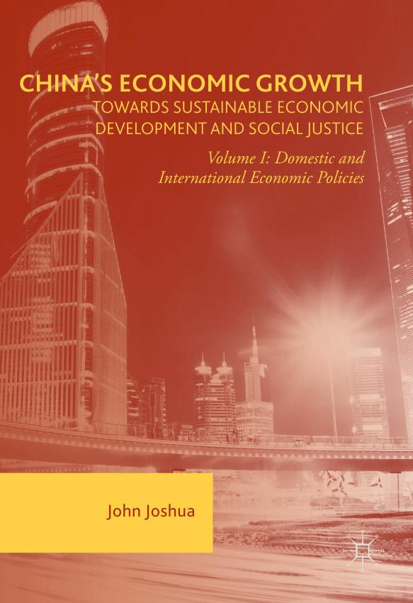 China's Economic Growth Towards Sustainable Economic Development and Social Justice – Volume I – Domestic and International Economic Policies