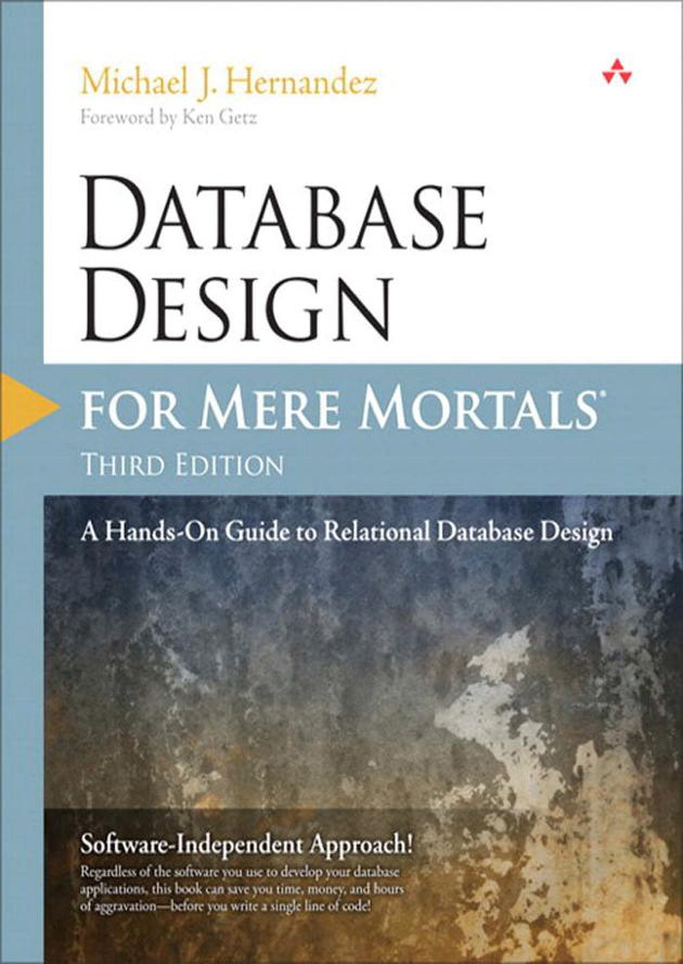 Database Design for Mere Mortals – A Hands-On Guide to Relational Database Design (3rd Edition)
