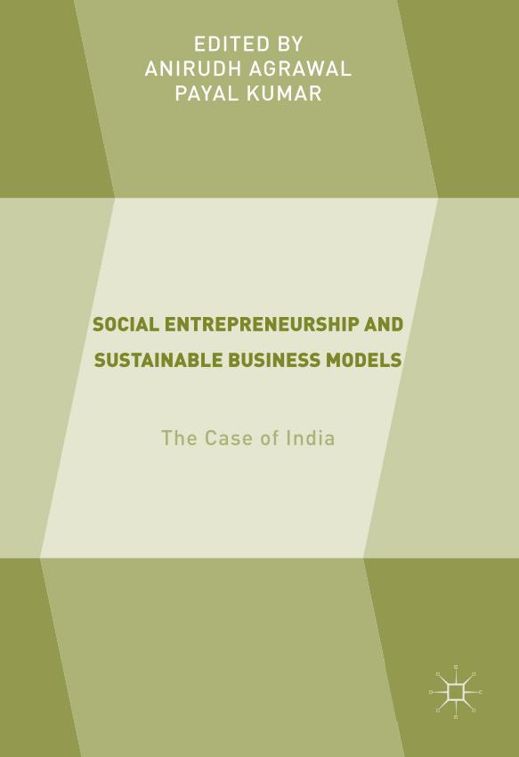Social Entrepreneurship and Sustainable Business Models – The Case of India