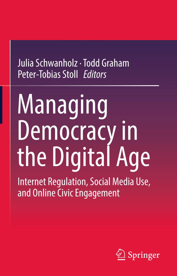 Managing Democracy in the Digital Age – Internet Regulation, Social Media Use, and Online Civic Engagement