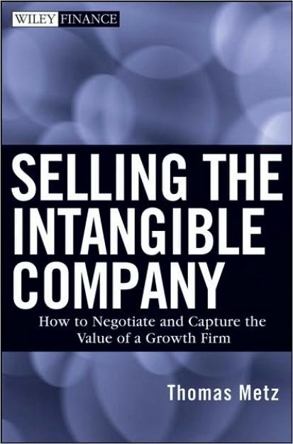 Selling the Intangible Company – How to Negotiate and Capture the Value of a Growth Firm